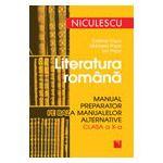Literatura romana. Manual preparator pe baza manualelor alternative de clasa a X-a
