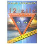 12 Zile. O initiere secreta în tarâmul tainic al zeilor