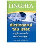 Dictionarul tau istet englez-roman si roman-englez... nu numai pentru elevi