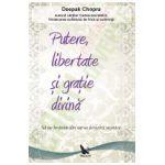 Putere, libertate si gratie divina - Sa ne hranim din sursa fericirii vesnice