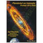 Pământul Se Trezeşte: Profeţii 2012-2030