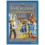 Invat sa citesc! in limba franceza - Les trois mousquetaires