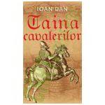 Taina cavalerilor - Ioan Dan