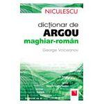 Dictionar de argou maghiar-roman / Hungarian - Romanian Slang Dictionary