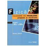 Fizica Culegere De Probleme Propuse Si Rezolvate Pentru Clasele a XI-a - a XII-a