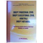 Drept Procesual Civil - Drept Executional Civil - Arbitraj - Drept Notarial - Curs de baza pentru Licenta si Masterat