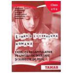 Limba si Literatura Romana clasa a V-a - Exercitii Recapitulative pe Unitati de Invatare si Subiecte de Teza