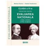 Pregatirea pentru Evaluarea nationala. Limba romana, limba engleza clasa VI-a