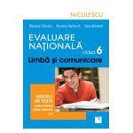 Evaluare Nationala clasa a VI-a. Limba si comunicare. Modele de teste. Limba Romana si Limba Franceza (L1)