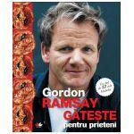 Gordon Ramsay - Gateste pentru Prieteni