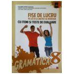 Fise de lucru pe lectii si unitati de invatare cu itemi si teste de evaluare, gramatica clasa a VIII-a