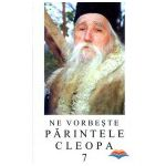 Ne vorbeste Parintele Cleopa (vol 7)