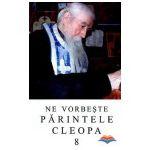 Ne vorbeste Parintele Cleopa (vol 8)