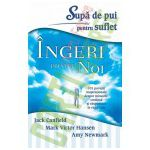 Supă de pui pentru suflet – Îngeri printre noi