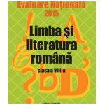 Limba si literatura romana. Evaluare nationala 2015