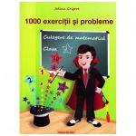 1000 Exerciţii şi probleme - Clasa I