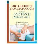 ORTOPEDIE ȘI TRAUMATOLOGIE PENTRU ASISTENȚI MEDICALI