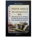 Teste-Grila de Gramatica pentru admiterea in scolile de agenti de politie,subofiteri de jandarmi,facultatile de drept (2015)