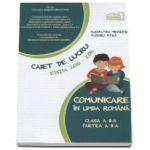 Comunicare in limba romana clasa a II-a partea II - Caiet de lucru editia 2015-2016