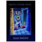 PRACTICA EVOCĂRII MAGICE – FRANZ BARDON