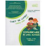 Comunicare in limba romana clasa a II-a partea I - Caiet de lucru editia 2015-2016