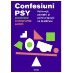 Confesiuni PSY. Psihologii, psihiatrii și psihoterapeuții se destăinuie