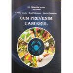 CUM PREVENIM CANCERUL