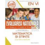 EVALUAREA NAȚIONALĂ 2018 LA FINALUL CLASEI A VI-A. MATEMATICĂ ȘI ȘTIINȚE. 55 DE TESTE CU REZOLVĂRI