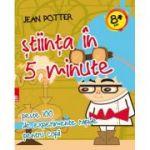Știinţa în 5 minute : peste 100 de experimente rapide pentru copii