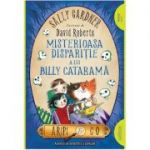 Misterioasa dispariție a lui Billy Cataramă | paperback