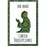 Cartea intelepciunii - Ibn Arabi