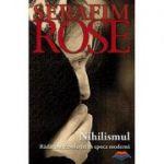 Nihilismul. Rădăcina Revoluţiei în epoca modernă