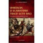 Spartacus și gladiatorii traco-geto-daci