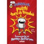 JURNALUL UNUI PUȘTI TARE DE TREABĂ: Însemnările lui Rowley Jefferson