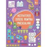 Activități istețe pentru preșcolari (4 ani +)