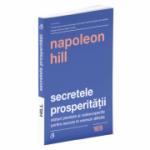 Secretele prosperitatii. Sfaturi pierdute si redescoperite pentru succes in vremuri dificile
