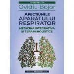 Afectiunile aparatului respirator - Ovidiu Bojor
