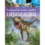 Enciclopedia vizuala a copiilor. Dinozaurii