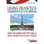 Limba franceză. Gramatică și vocabular. 2500 de teste tip grilă pentru admiterea în învățământul superior