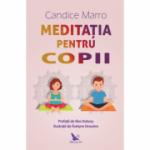 MEDITAȚIA PENTRU COPII - Candice Marro