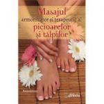 Masajul armonizator şi terapeutic al picioarelor şi al tălpilor