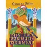 MISTERUL RUBINULUI ORIENTAL - Geronimo Stilton