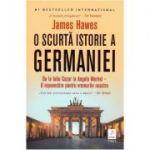 O scurta istorie a Germaniei - James Hawes