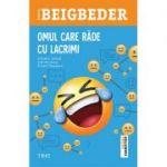 Omul care râde cu lacrimi - Frédéric Beigbeder
