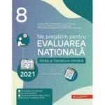 Ne pregatim pentru Evaluarea Nationala 2021. Limba si literatura romana. Clasa a VIII-a - Cristina Cergan
