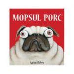 Mopsul Porc - Aaron Blabey