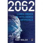 2062 – LUMEA CREATA DE INTELIGENTA ARTIFICIALA
