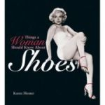Things a Woman Should Know About Shoes Homer, Karen