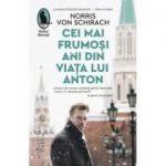 Cei mai frumoși ani din viața lui Anton