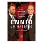Ennio. Un Maestro - Ennio Morricone, Giuseppe Tornatore
